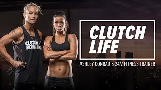 Download Clutch Life: Ashley Conrad's 24/7 Fitness Trainer | Trailer Video