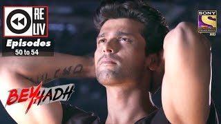 Download Weekly Reliv   Beyhadh   19 December to 23 December 2016   Episode 50 to 54 Video