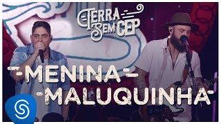 Download Jorge & Mateus - Menina Maluquinha [Terra Sem CEP] (Vídeo Oficial) Video