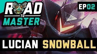 Download THE LUCIAN SNOWBALL - Road to Master Ep 2 (League of Legends) Video