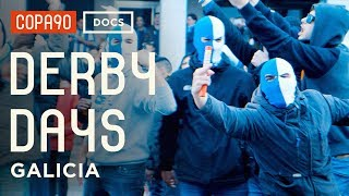 Download Derby Days: Galicia | Spanish Football As You've Never Seen It Before Video