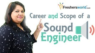 Download Career and Scope of a Sound Engineer - Job roles, Universities in India offering Sound Engineering Video