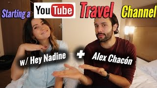 Download How to Start a Successful Youtube Travel Channel - w/ Hey Nadine and Alex Chacon! Video