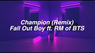 Download Champion (Remix) || Fall Out Boy ft. RM of BTS Video