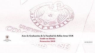 Download Acto de Graduación del Grado de Diseño. Promoción 2019 de la Facultad de Bellas Artes UCM Video