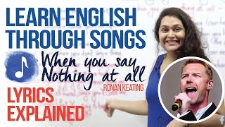 Download Learning English through songs (When you say nothing at all..... Ronan Keating) Lyrics Explained Video