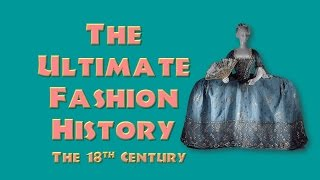 Download THE ULTIMATE FASHION HISTORY: The 18th Century Video