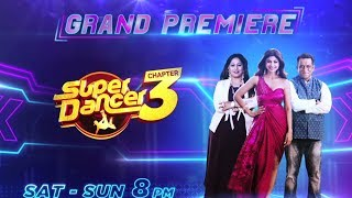 Download Super Dancer Chapter 3 | Behind The Scenes Of The Grand Premiere | Saturday And Sunday At 8PM Video