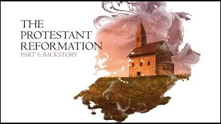 Download The Christian Reformation Part 01: BACKSTORY - Commemorating 500 Year Protestant Reformation Video