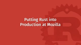 Download Putting Rust into Production at Mozilla | Mozilla ♥ Rust Video