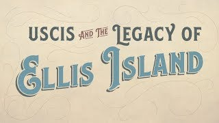 Download USCIS and the Legacy of Ellis Island Video