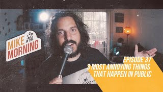 Download 3 of the Most Annoying Things | MIKE IN THE MORNING | Ep 37 Video