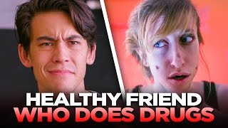 Download Your Healthy Friend Who Still Does Drugs Video