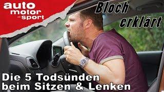 Download Die 5 Todsünden beim Sitzen & Lenken - Bloch erklärt #16   auto motor und sport Video