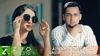Download Азизхони Ризо - Анори дона дона | Azizkhoni Rizo - Anori dona dona Video