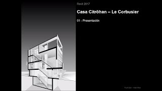 Download Revit 2017 - Casa Citröhan 01 Presentación del curso Video