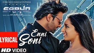 Download Lyrical: Enni Soni Song | Saaho | Prabhas, Shraddha Kapoor | Guru Randhawa, Tulsi Kumar Video