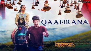 Download Kedarnath | Qaafirana | Sushant Rajput | Sara Ali Khan | Abhishek K | Arijit Singh |Amit T,Amitabh B Video