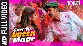 Download Gori Tu Latth Maar Full Video | Toilet- Ek Prem Katha | Akshay Kumar Bhumi Pednekar Sonu N Palak M Video