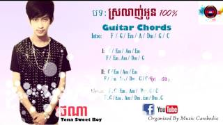 Download Srolanh oun 100%-ស្រលាញ់អូន ១០០% Guitar chords​ by Tena Sweet Boy Video