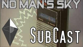 Download No Man's Sky! PodCast, SubCast!! Multiplayer, and more! Video