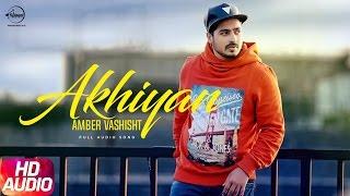 Download Akhiyaan (Full Audio Song)   Amber Vashisht & Priyanka   Punjabi Audio Song   Speed Records Video