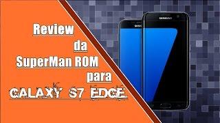 Download Review da SuperMan ROM v1.15 (GS7 EDGE)(PT-BR). Video
