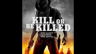 Download Kill or Be Killed - Review - (RLJ Entertainment) Video