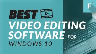 Download Best Video Editing Software for Windows 10: Top 5 Video Editors Review 2018 Video