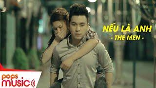 Download Nếu Là Anh   The Men   Official MV Video