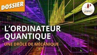 Download L'ORDINATEUR QUANTIQUE - Dossier #38 - L'Esprit Sorcier Video