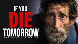 Download IF YOU DIE TOMORROW - Best Motivational Video Speeches Compilation | 30-Minute Motivation Video