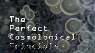 Download The Perfect Cosmological Principle | Return of the Steady State Universe Video
