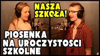 Download ″Nasza Szkoła″ - Basia Wierzbicka & Kamil Sucharski Video
