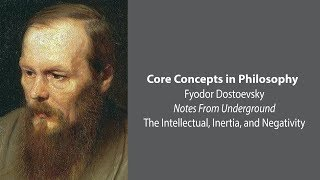 Download Fyodor Dostoevsky, Notes From Underground | Intellectuals Inertia and Negativity | Core Concepts Video