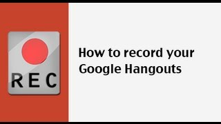 Download How to Record A Google+ Hangout Video
