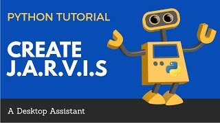Download Create J.A.R.V.I.S With Python | A Voice Activated Desktop Assistant Tutorial Video