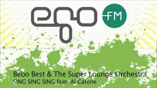 Download Bebo Best & The Super Lounge Orchestra - SING SING SING feat. Al Cafone Video