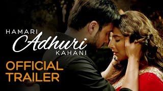 Download Hamari Adhuri Kahani | Official Trailer | Vidya Balan | Emraan Hashmi | Rajkumar Rao Video