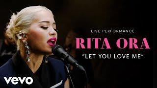 Download Rita Ora - ″Let You Love Me″ Live Performance | Vevo Video