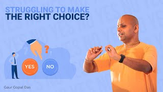 Download If you struggle to make the right choice WATCH THIS by Gaur Gopal Das Video
