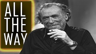 Download Your Life is Your life: Go all the way - Charles Bukowski Video