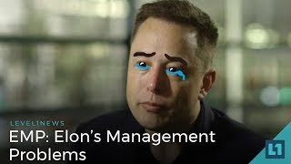 Download Level1 News May 15 2018: EMP - Elon's Management Problems Video