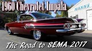 Download 1960 Chevy Impala - The Road to SEMA 2017 - Manns Restoration Video