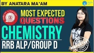 Download Group D/RRB ALP/RPF | MOST Expected Chemistry Questions| Antara Ma'am | 1 P.M Video