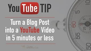 Download YouTube Tip: How to Turn a Blog Post into a Video in 5 Minutes [TUTORIAL] Video