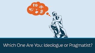 Download Which One Are You: Ideologue or Pragmatist? Video