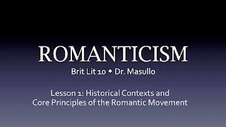 Download Romanticism, Lesson 1: Historical Contexts and Core Principles Video
