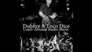 Download Dubfire & Loco Dice - Used+Abused Radio Show 003 June 2013 Video