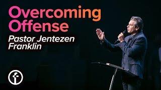 Download Overcoming Offense | Pastor Jentezen Franklin Video